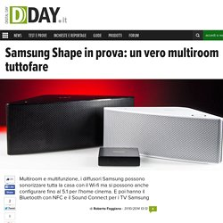 Samsung Shape in prova: un vero multiroom tuttofare
