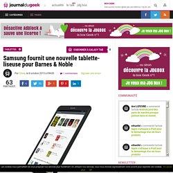 Samsung fournit une nouvelle tablette-liseuse pour Barnes & Noble
