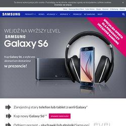 Wejdź na wyższy level z Samsung Galaxy S6 i odbieraj wyjątkowe prezenty!