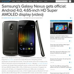 Samsung's Galaxy Nexus gets official: Android 4.0, 4.65-inch HD Super AMOLED display (video)