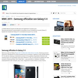 MWC 2011 : Samsung officialise son Galaxy S II | Test Mobilité, Smartphones