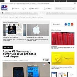 Apple VS Samsung : ouverture d'un procès à haut risque - High-Tech