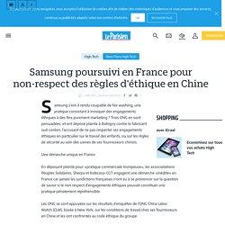 Samsung poursuivi en France pour non-respect des règles d'éthique en Chine - Le Parisien