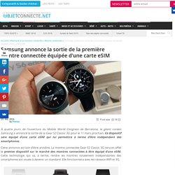 Samsung annonce la sortie de la première montre connectée équipée d'une carte eSIM