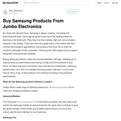 Buy Samsung Products From Jumbo Electronics