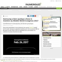 Samsung a bien quelque chose à montrer au Mobile World Congress 2017