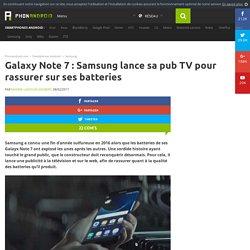 Galaxy Note 7 : Samsung lance sa pub TV pour rassurer sur ses batteries