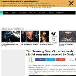 Test Samsung Gear VR : le casque de réalité augmentée powered by Oculus