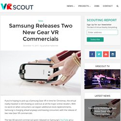 Samsung Releases Two New Gear VR Commercials - VRScout
