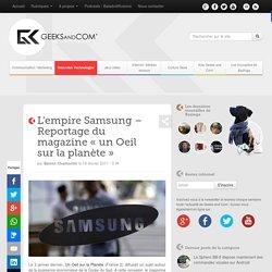 """L'empire Samsung - Reportage du magazine """"un Oeil sur la planète"""""""