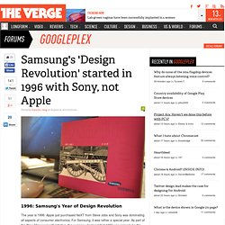 Samsung's 'Design Revolution' started in 1996 with Sony, not Apple
