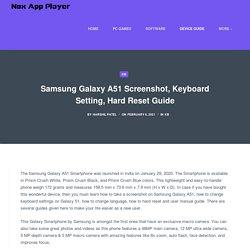 Samsung Galaxy A51 Screenshot, Keyboard Setting, Hard Reset Guide