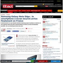 Samsung Galaxy Note Edge : le smartphone à écran incurvé arrive finalement en France