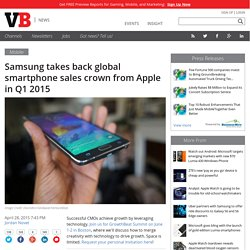 Samsung takes back global smartphone sales crown from Apple in Q1 2015