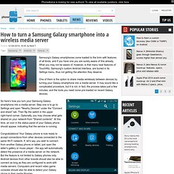 How to turn a Samsung Galaxy smartphone into a wireless media server