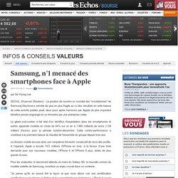 Samsung, n°1 menacé des smartphones face à Apple, infos et conseils valeur