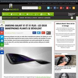 Samsung Galaxy X1 et X1 Plus : les deux smartphones pliants se dévoilent