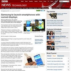 Samsung to launch smartphones with curved displays