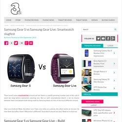 Samsung Gear S vs Samsung Gear Live: Smartwatch slugfest