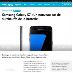 Samsung Galaxy S7 : Un nouveau cas de surchauffe de la batterie
