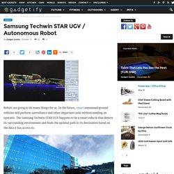 Samsung Techwin STAR UGV / Autonomous Robot
