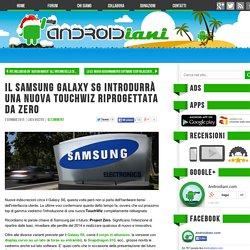 Samsung Galaxy S6, una nuova Touchwiz riprogettata da zero