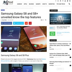 Samsung Galaxy S8 and S8+ unveiled know the top features - Read In Brief