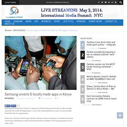 Samsung unveils 6 locally made apps in Kenya