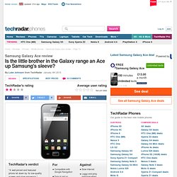 Samsung Galaxy Ace review: gallery | from TechRadar's expert reviews of Mobile phones