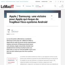 Apple / Samsung : une victoire pour Apple qui risque de fragiliser l'éco-système Android