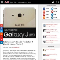 Is Samsung Working On The Galaxy J Max Mid-Range Phablet?