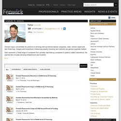 SAMUEL ANGUS, Start-Up/Venture-Backed Companies, Equity and Debt Financings, Mergers and Acquisitions, Securities Matters, Intellectual Property Licensing : Fenwick & West LLP - (Build 20100722150226)