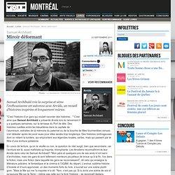 Samuel Archibald - Miroir déformant - Voir.ca