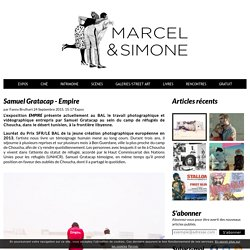 Samuel Gratacap - migrant - Empire - Marcel & Simone - Blog Culture