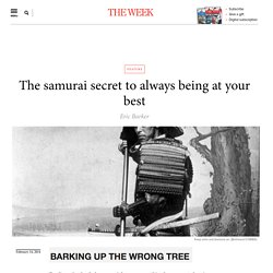 The samurai secret to always being at your best