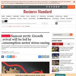 Samvat 2076: Growth revival will be led by consumption sector stress easing