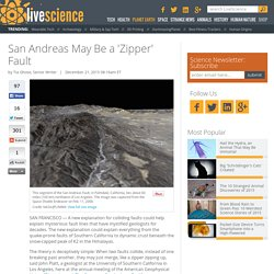 San Andreas May Be a 'Zipper' Fault