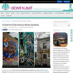 San Francisco la street art di Mission