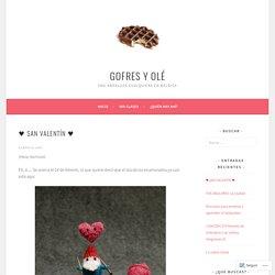 ♥ SAN VALENTÍN ♥ – Gofres y olé