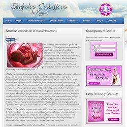 Sanación profunda de la etapa intrauterina