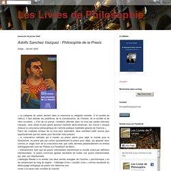 Adolfo Sanchez Vazquez : Philosophie de la Praxis