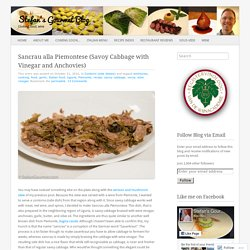 Sancrau alla Piemontese (Savoy Cabbage with Vinegar and Anchovies)