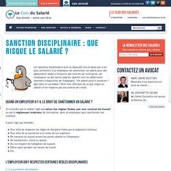 Sanction disciplinaire : que risque le salarié ?