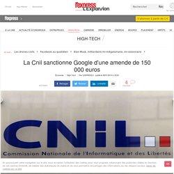 La Cnil sanctionne Google d'une amende de 150 000 euros