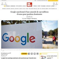 Google sanctionné d'une amende de 150millions d'euros pour position dominante