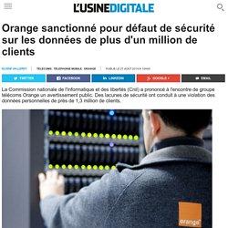 Orange sanctionné pour défaut de sécurité sur les données de plus d'un million de clients
