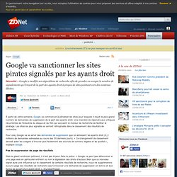 Google va sanctionner les sites pirates signalés par les ayants droit