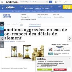 Sanctions aggravées en cas de non-respect des délais de paiement