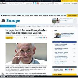 Le pape durcit les sanctions pénales contre la pédophilie au Vatican