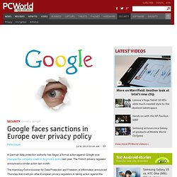 Google faces sanctions in Europe over privacy policy